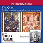 The Modern Scholar: The Quest: The Historians' Search for Jesus and Muhammad | Prof. F. E. Peters