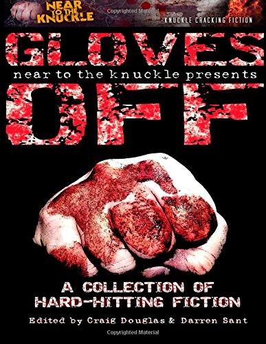 Gloves Off (Near2TheKnuckle Anthology) (Volume 1)