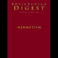 Hermetism: Digest (Rosicrucian Order AMORC Kindle Editions)