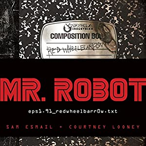 Mr. Robot: Red Wheelbarrow Audiobook