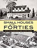 modern small house Small Houses of the Forties: With Illustrations and Floor Plans (Dover Architecture)