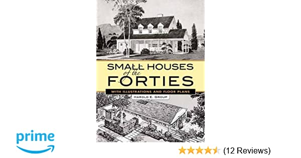 Small Houses of the Forties: With Illustrations and Floor ... on small pool floor plans, log home floor plans, university of florida floor plans, small manufactured log homes, large trailer floor plans, small yurt floor plans, small mansion bedrooms, small master floor plans, contemporary house floor plans, small lake floor plans, colonial house floor plans, small farm floor plans, dream home floor plans, small house plans, small mansion blueprints, small club floor plans, small pavilion floor plans,