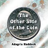 The Other Side of the Coin, Adagria Haddock, 1418494941