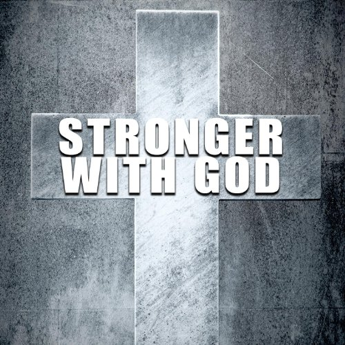 Stronger With God