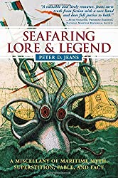 Seafaring Lore and Legend: A Maritime Miscellany of Myth, Superstition, Fable and Fact