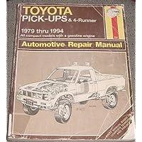TOYOTA PICK-UPS & 4-RUNNER AUTOMOTIVE REPAIR MANUAL. 1979-1994.