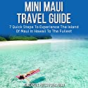 Mini Maui Travel Guide Audiobook by Dena Gray, HowExpert Press Narrated by Tom Jaramillo