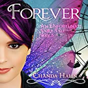 Forever: An Unfortunate Fairy Tale Series, Book 5 | Chanda Hahn