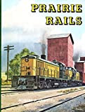Prairie Rails, Robert P. Olmsted, 0934228027