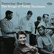 Yesterday Has Gone: Songs Of Teddy Randazzo / Various