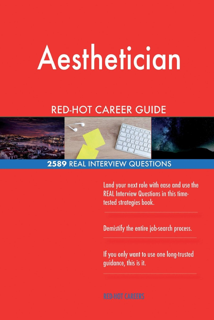 Download Aesthetician RED-HOT Career Guide; 2589 REAL Interview Questions ebook