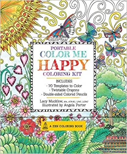 portable color me happy coloring kit includes book colored pencils and twistable crayons a zen coloring book lacy mucklow angela porter