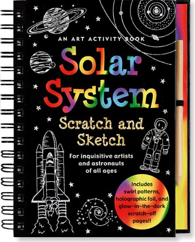 Solar System Scratch and Sketch: An Activity Book For Inquisitive Artists and Astronauts of All Ages