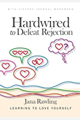 Hardwired to Defeat Rejection: Learning to Love Yourself with Victory Journal Workbook Paperback