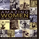 Amazing Women of West Michigan, Crystal Bowman, 0802840221