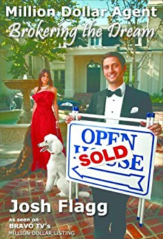 Million Dollar Agent: Brokering the Dream by [Flagg, Josh]