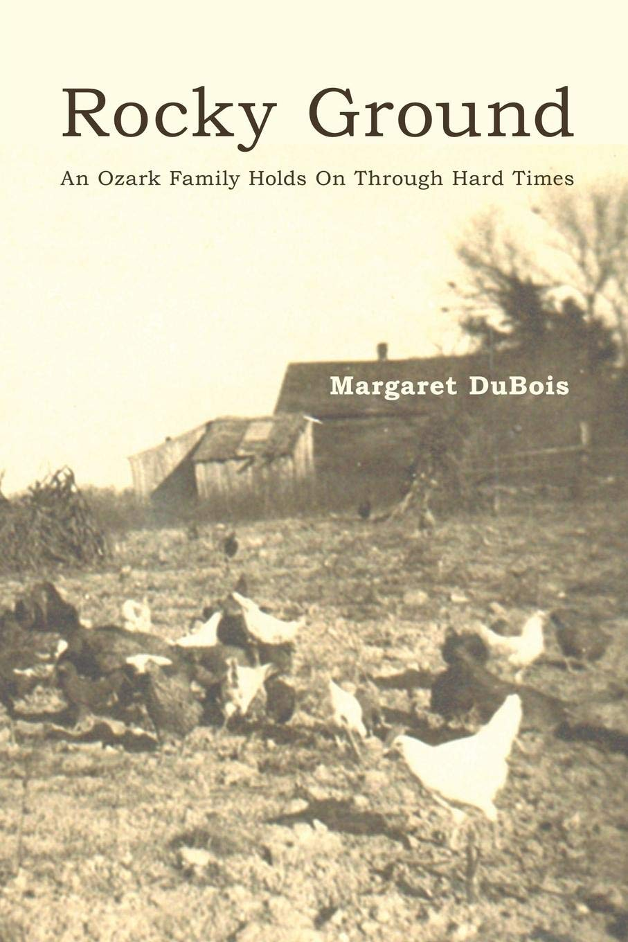 Rocky Ground: An Ozark Family Holds On Through Hard Times ...