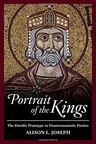 Portrait of the Kings: The Davidic Prototype in Deuteronomistic Poetics