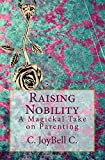 Raising Nobility, C. JoyBell C., 1500630942