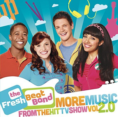 Fresh Beat Band 2.0: More Music from the Hit Show by The Fresh Beat Band (Fresh Beat Band Cd)