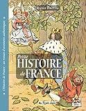 Petite Histoire de France: Vingt siècles d'Histoire illustrés de 60 lithographies et dessins des XIXe et XX siècles