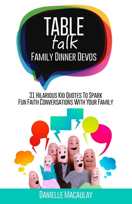 table talk family dinner devos es danielle macaulay