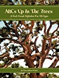 Abcs up in the Trees, Nina Adkins-Heider, 0615413889