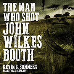 The Man Who Shot John Wilkes Booth