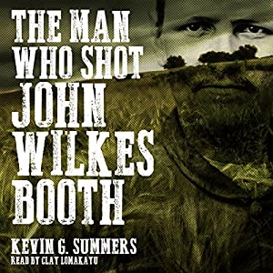 The Man Who Shot John Wilkes Booth Audiobook