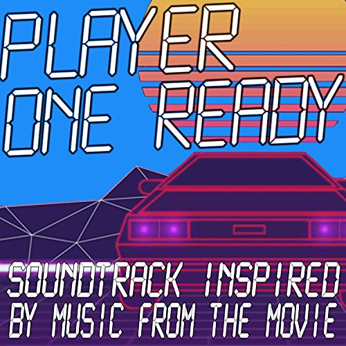 Player One Ready: Soundtrack Inspired by Music from the Movie