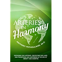 Arteries in Harmony: Defending Our Arteries, Protecting Our Lives And Preserving...