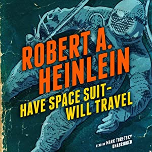 Have Space Suit - Will Travel Audiobook