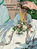 Impressionism, Fashion, and Modernity, , 0300184514