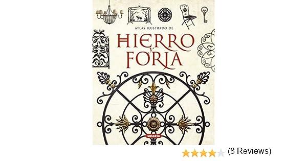 Hierro y forja (Atlas Ilustrado): Amazon.es: Sánchez Vidiella ...