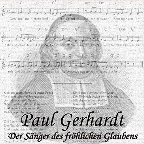 Paul Gerhardt: Der Sänger des fröhlichen Glaubens