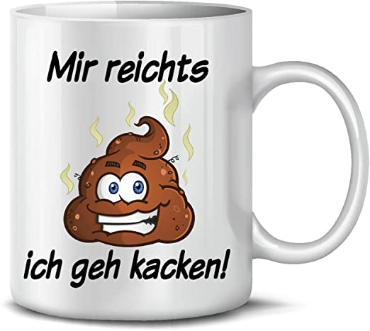 Kaffeebecher Hobby Kaffeetasse Spaß Tasse Mir reichts Ich geh kacken