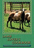 Lamb Lover s Cookbook: Recipes that make cooking lamb a fun and delicious adventure!