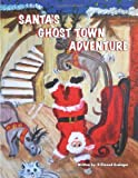 Santa's Ghost-Town Adveture, D. Elwood Grainger, 1478384913