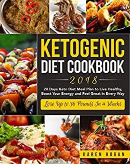 Ketogenic Diet Cookbook 2018 28 Days Keto Diet Meal Plan To Live
