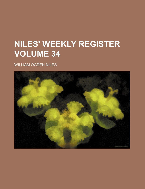 Niles' weekly register Volume 34 PDF