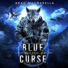 Blue Curse: Blue Wolf, Book 1 Audiobook by Brad Magnarella Narrated by James Patrick Cronin