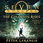 Seven Wonders, Book 1: The Colossus Rises | Peter Lerangis