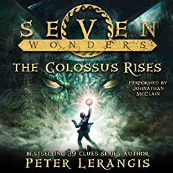 Seven Wonders, Book 1: The Colossus Rises
