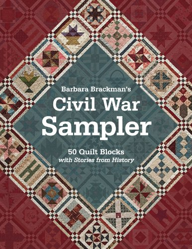 (Barbara Brackman's Civil War Sampler: 50 Quilt Blocks with Stories from History )