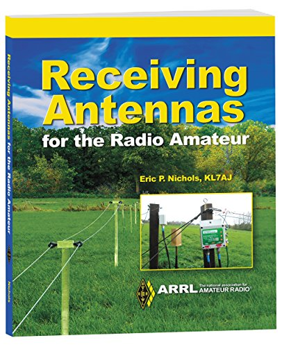 Receiving Antennas for the Radio Amateur by [P. Nichols (KL7AJ), Eric, Inc., ARRL]