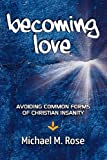 Becoming Love, Michael Rose, 1463630182