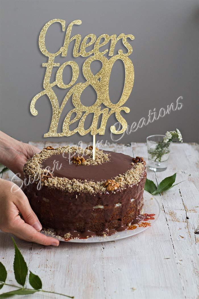 Cheers to 80 Years Cake Topper Sugar Plum Creations