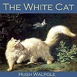 The White Cat   Hugh Walpole