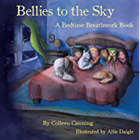 Bellies to the Sky: A Bedtime Breathwork Book