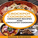 Crockpot Cookbook: Crockpot Recipes and Crockpot Cooking | Danial Kevinson